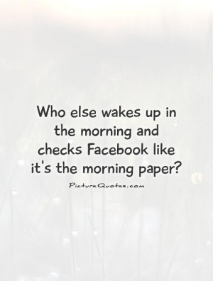 Morning Quotes Facebook Quotes Newspapers Quotes