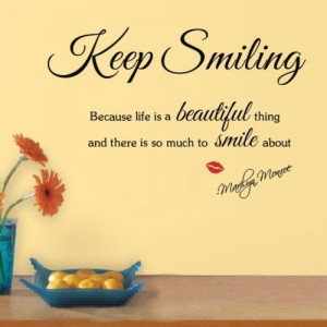 Details-about-Quote-Keep-Smiling-Life-is-Beautiful-MARILYN-MONROE-Wall ...