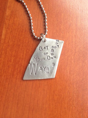 Get Out of Your Own Way Quote Inspirational quote by lostbearstudio, $ ...