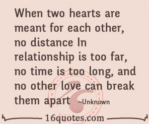 ... no distance In relationship is too far, no time is too long, and no