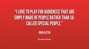 love to play for audiences that are simply made of people rather ...