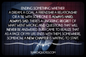ending something whether a dream a goal a friendship a relationship or ...