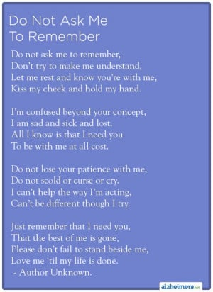 Alzheimer's Poem: Do Not Ask Me to Remember