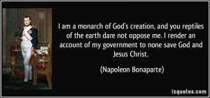 ... me. I render an account of my government to none save God and Jesus