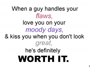 Quotes Inspire Tumblr Worth It Flaws Moody Days Guy Love picture