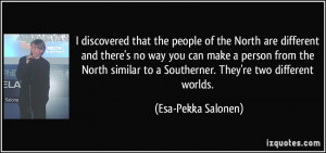 discovered that the people of the North are different and there's no ...
