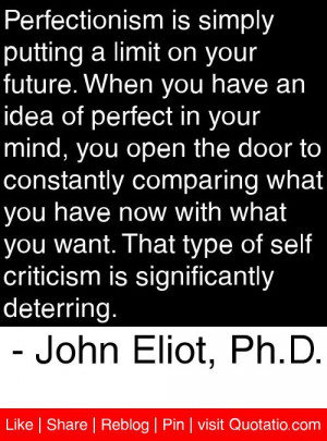 ... is significantly deterring. - John Eliot, Ph.D. #quotes #quotations