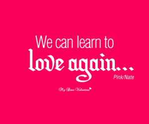 Love Quotes Pictures - We can learn to love again.