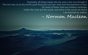 River Runs Through It Quotes Norman maclean from a river