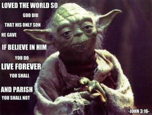 John 3:16 according to Yoda