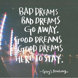 ... -time-for-a-quote-quote-baddreams-gooddreams-quote-greysanatomy.jpg