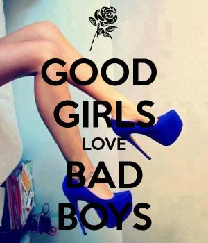 ... girls love bad boys good girls love bad boys good girls love bad boys