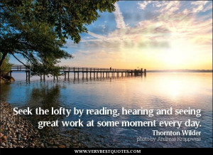 Motivational quotes seek the lofty by reading hearing and seeing great ...