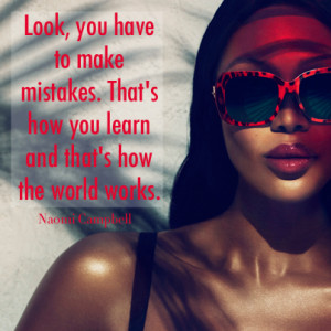 Naomi Campbell Quote