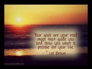 ... Guide You and Show You What Is Possible for Your Life ~ Goal Quote