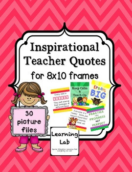 Teacher Appreciation - Inspirational Quotes for 8x10 frames