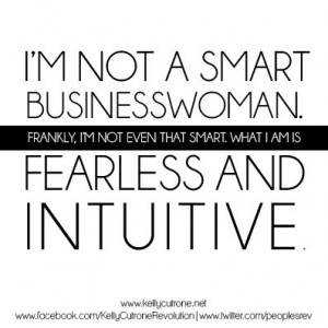 not a smart business woman. Frankly, I'm not even that smart. What ...