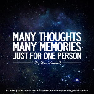 "... Many Thought Many Memories Just For One Person""~ Missing You Quote"