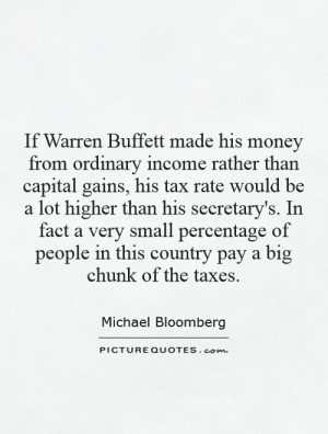his money from ordinary income rather than capital gains, his tax rate ...