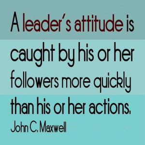 Leader's Attitude Leadership Quotes