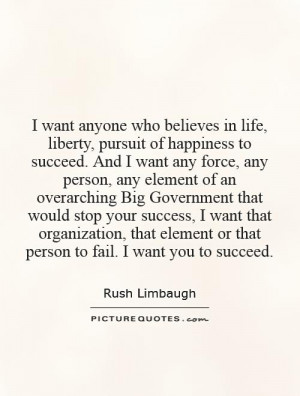 ... element of an overarching Big Government that would stop your success