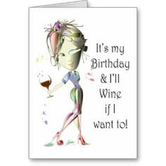 Wine Birthday Cards | Funny Wine Sayings Cards, Funny Wine Sayings ...