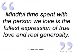 mindful time spent with the person we love thich nhat hanh