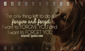 Forget You Quotes For Him I want to forget you quotes