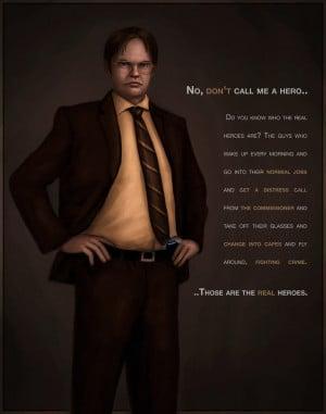 Dwight Schrute Is My Hero by RileyStark
