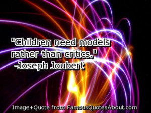 ... need role models rather than critics. QUotes about role models