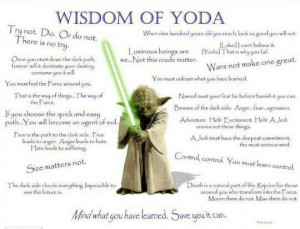 Yoda Quotes- LOVE HIM! He's so wise, so cute and muppety, and he fits ...