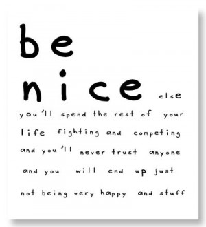 so be tough when you have to be but be nice the rest of the time sound ...