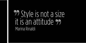 """Marina Rinaldi: """" Style is not a size, ……."""""""