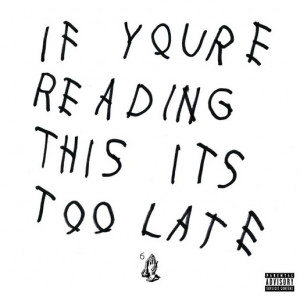 Drake's If You're Reading This It's Too Late Was Originally Planned as ...
