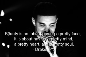 drake-quotes-sayings-beauty-pretty-face-mind-heart.jpg