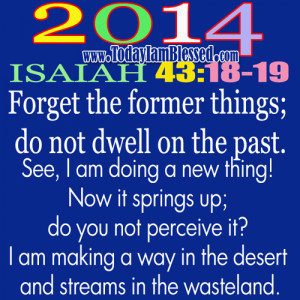 Bible Quotes About Strength And Hope Do not dwell on the past bible