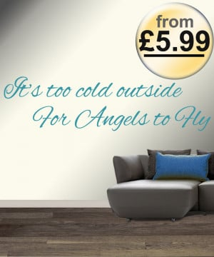about It's too Cold Outside for Angels to Fly Ed Sheeran Wall Quote ...