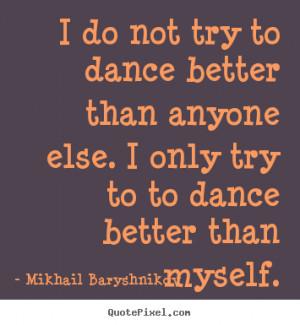 mikhail-baryshnikov-quotes_16775-6.png