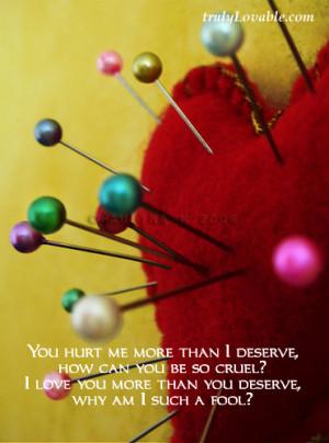 You Hurt Me More Than I Deserve