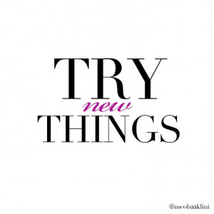Try new things Quote Meo Baaklini