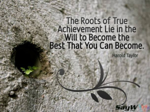 Deep Roots Quotes http://sayw.com/quotes/the-roots-of-true-achievement ...