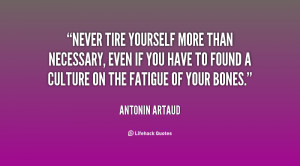 Never tire yourself more than necessary, even if you have to found a ...