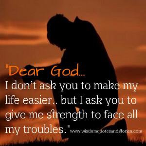 God Give Me Strength By www.wisdomquotesandstories.com