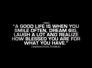 Good Life Is When You Smile Often Dream Big Laugh A Lot And