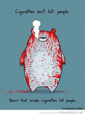 cigarettes dont kill people bears do blood animal smoking funny pics ...