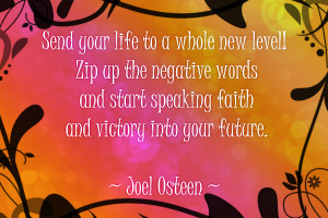 ... and start speaking faith and victory into your future.