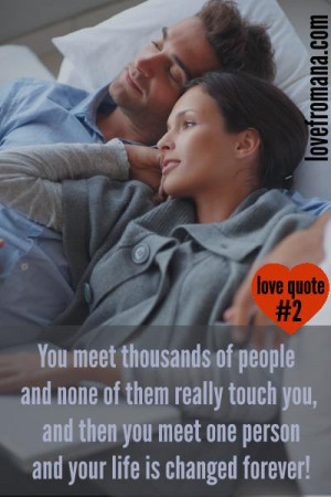 of people and none of them really touch you, and then you meet one ...