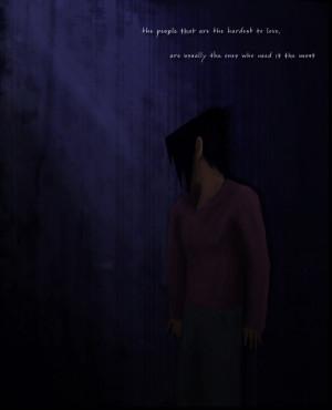 Sasuke Darkness Quotes Uchiha sasuke - hardest to lov