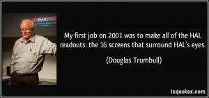 More Douglas Trumbull Quotes