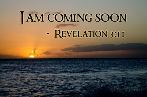 REVELATION 3:11 - I AM COMING SOON | I am coming soon. Hold on to what ...